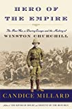 img - for Hero of the Empire: The Boer War, a Daring Escape, and the Making of Winston Churchill book / textbook / text book