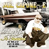 Don't Get It Twisted - Mr. Capone-E