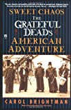 Sweet Chaos: The Grateful Dead's American Adventure