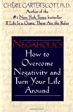 img - for Negaholics: How to Overcome Negativity and Turn Your Life Around book / textbook / text book
