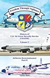 Freedom Through Vigilance Volume V: History of US Air Force Security Service Airborne Reconnaissance, Part II (Volume 5)