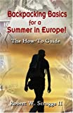 Search : Backpacking Basics for a Summer in Europe!: The How-To Guide