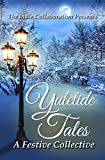 img - for Yuletide Tales: A Festive Collective (The Indie Collaboration Presents) (Volume 2) book / textbook / text book