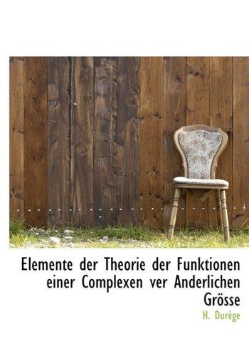 Elemente Der Theorie Der Funktionen Einer Complexen Ver Anderlichen Gr Sse
