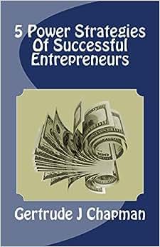 5 Power Strategies Of Successful Entrepreneurs