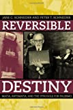 Reversible Destiny: Mafia, Antimafia, and the Struggle for Palermo (0520221001) by Jane Schneider