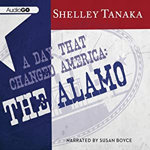 A Day That Changed America: The Alamo | [Shelley Tanaka]