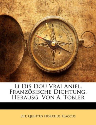 Li Dis Dou Vrai Aniel, Französische Dichtung, Herausg. Von A. Tobler