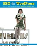 img - for SEO for WordPress: How To Get Your Website on Page #1 of Google...Fast! (Volume 1) book / textbook / text book