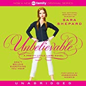 Unbelievable: Pretty Little Liars #4 | [Sara Shepard]