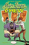Chew, Vol. 5: Major League Chew
