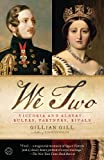 img - for We Two: Victoria and Albert: Rulers, Partners, Rivals book / textbook / text book