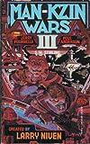 MAN-KZIN WARS III (KNOWN SPACE) (0671720082) by Larry Niven