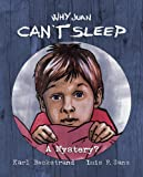 Why Juan Can't Sleep: A Mystery? (Mini-mysteries for minors)