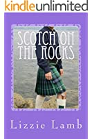 Scotch on the Rocks: A contemporary romance set in the highlands of Scotland