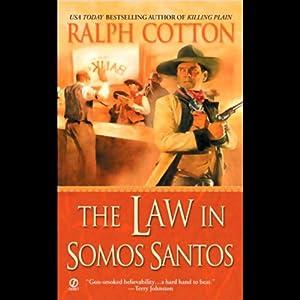 The Law in Somos Santos   [Ralph Cotton]