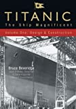 img - for Titanic: The Ship Magnificent - Volume I Design & Construction: 1 by Beveridge, Bruce, Braunschweiger, Art (2008) Hardcover book / textbook / text book
