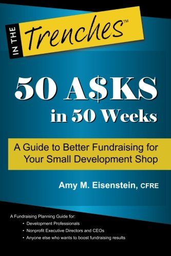 50 Asks in 50 Weeks (In the Trenches)