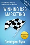 img - for Winning B2B Marketing: Proven Methods that Drive Revenue, Leads and Awareness book / textbook / text book