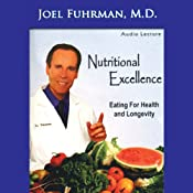 Nutritional Excellence: Eating for Health and Longevity | [Joel Fuhrman]