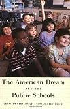 The American Dream and the Public Schools