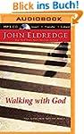 Walking with God: Talk to Him. Hear f...
