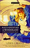 Alice's Adventures in Wonderland and Through the Looking Glass: 100th Anniversary Edition