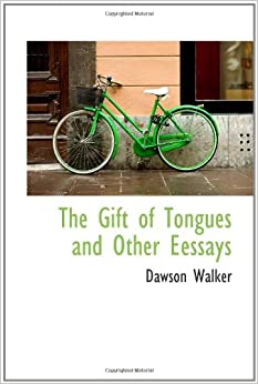 """thesis gift of tongues But write this thesis i must, i know  certain of the gifts (as, for example, the gift of tongues) are no doubt spoken of as """"signs to those that are without."""
