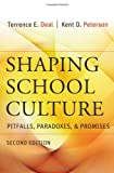 img - for Shaping School Culture: Pitfalls, Paradoxes, and Promises book / textbook / text book
