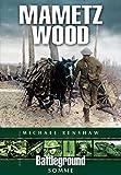 img - for Mametz Wood: Somme (Battleground Europe) book / textbook / text book