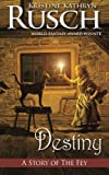 Destiny: A Story of the Fey (061568615X) by Rusch, Kristine Kathryn