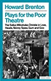 PLAYS FOR THE POOR THEATRE (Methuen's Modern Theatre Profiles) (0413470806) by Brenton, Howard