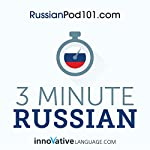 3-Minute Russian: 25 Lesson Series |  Innovative Language Learning LLC