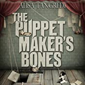 The Puppet Maker's Bones: Death's Order, Book 1 | Alisa Tangredi