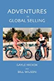 Adventures in Global Selling (1934956341) by Hickok, Gayle