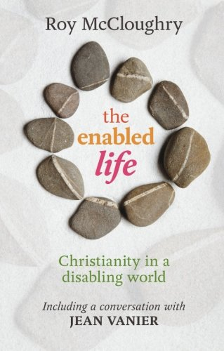 the-enabled-life-christianity-in-a-disabling-world