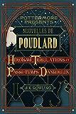 Nouvelles de Poudlard : Héroïsme, Tribulations et Passe-temps Dangereux...