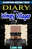 Diary of a Wimpy Villager: Book 7 (An unofficial Minecraft book)