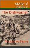 The Dishwasher: The Journey Begins (The Dishwasher And The Dragon Book 1)