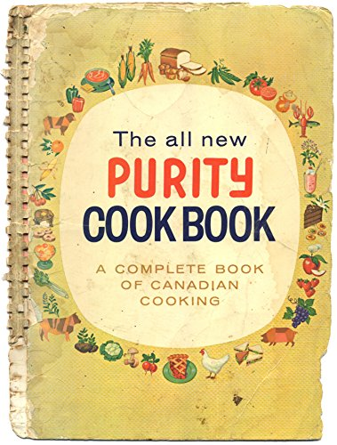 THE ALL NEW PURITY COOK BOOK a Complete Book of Canadian Cooking by Maple Leaf Mills Limited