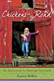 img - for Chickens in the Road: An Adventure in Ordinary Splendor book / textbook / text book