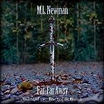 Far, Far Away: Fade Away Series, Book 2 | M. L. Newman