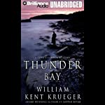 Thunder Bay: A Cork O'Connor Mystery #7 (       UNABRIDGED) by William Kent Krueger Narrated by Buck Schirner