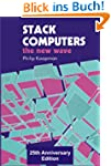 Stack Computers: The New Wave (Englis...