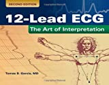 Tomas B. Garcia 12-lead ECG: The Art of Interpretation
