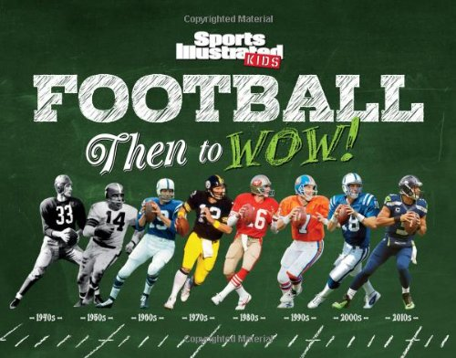 Sports Illustrated Kids Football: Then to WOW! (Football Nonfiction compare prices)