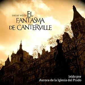 El Fantasma De Canterville [The Canterville Ghost] Hörbuch