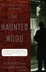 The Haunted Wood: Soviet Espionage in America - -The Stalin Era