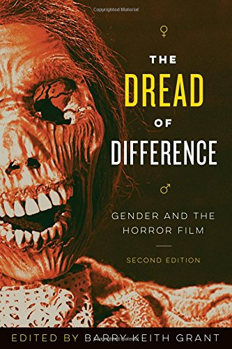 The Dread of Difference: Gender and the Horror Film (Texas Film & Media Studies Series)
