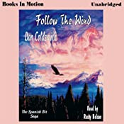Follow the Wind: Spanish Bit Saga, Book 2 | Don Coldsmith